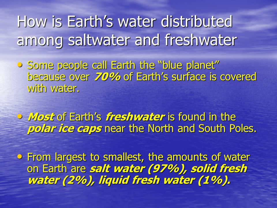 How is Earth's water distributed among saltwater and freshwater