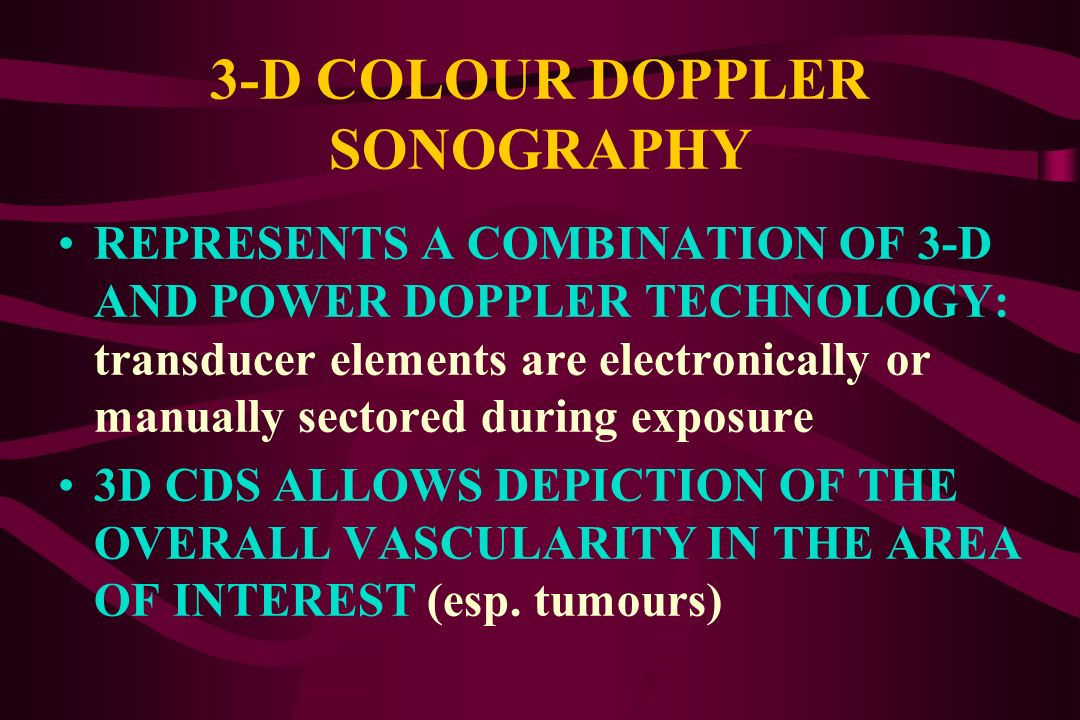 3-D COLOUR DOPPLER SONOGRAPHY