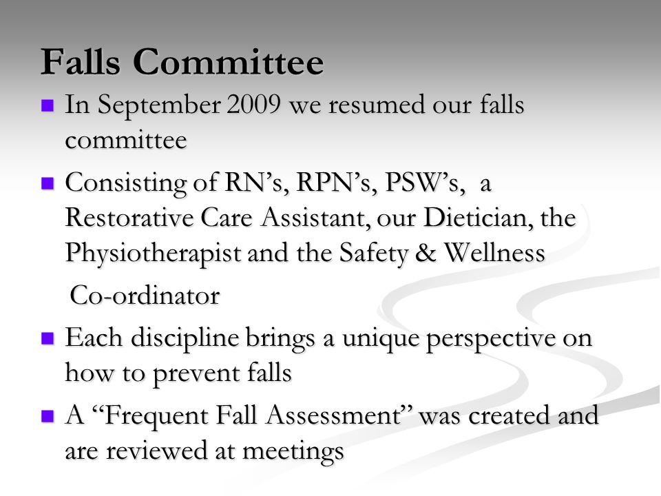 Falls Committee In September 2009 we resumed our falls committee