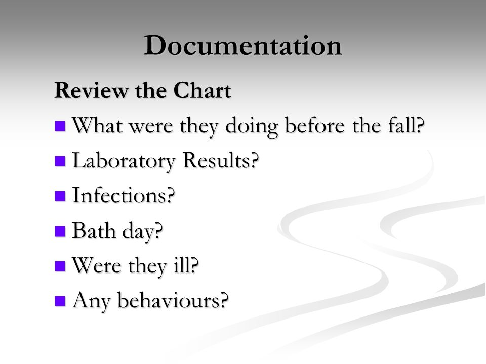Documentation Review the Chart What were they doing before the fall