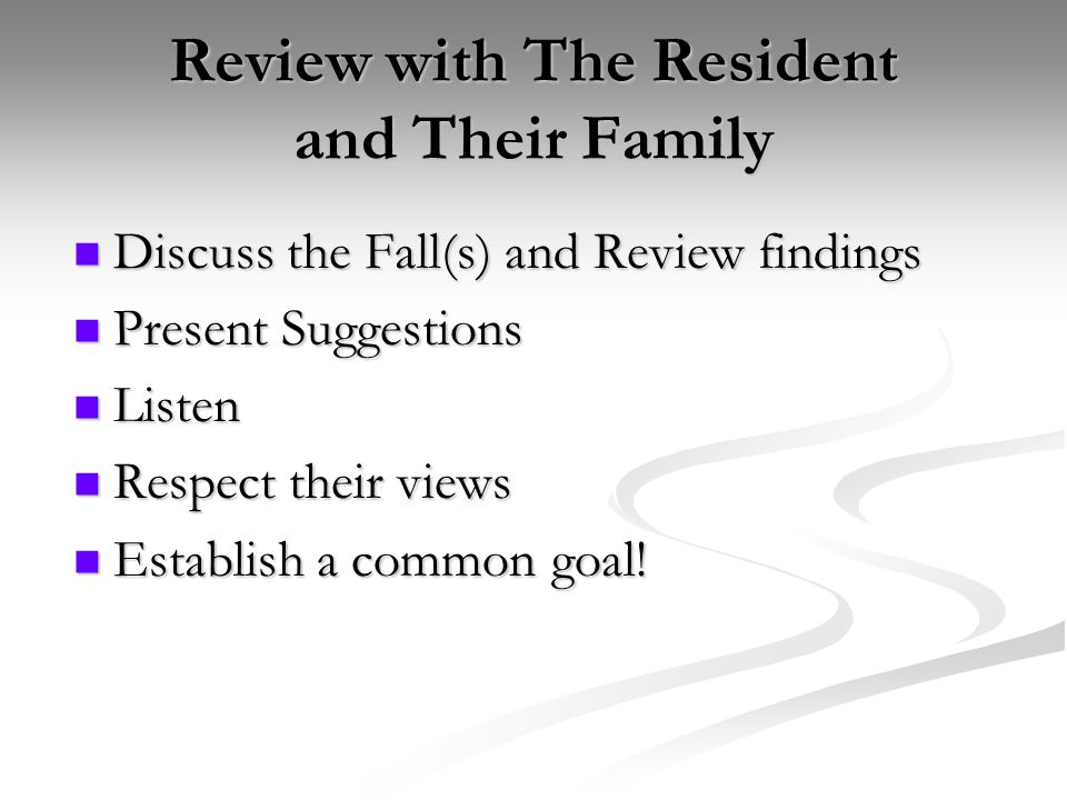 Review with The Resident and Their Family