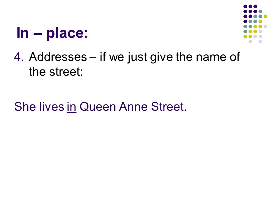 In – place: Addresses – if we just give the name of the street: