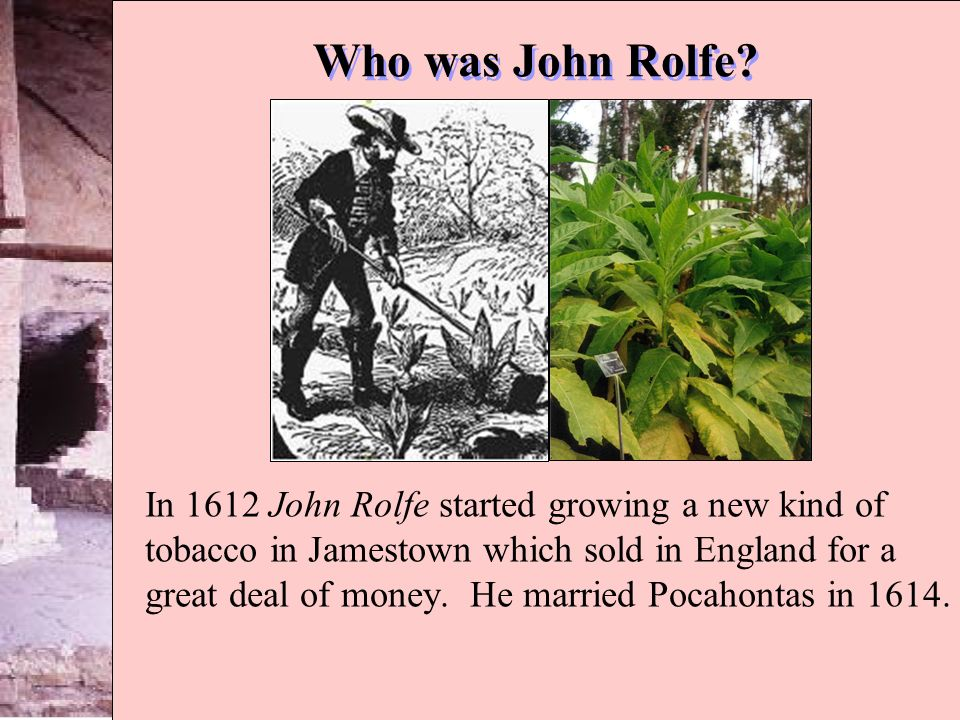 Who was John Rolfe