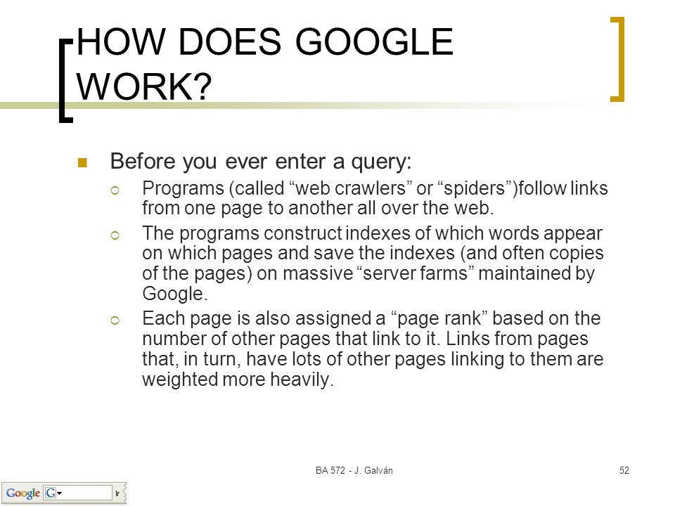 HOW DOES GOOGLE WORK Before you ever enter a query: