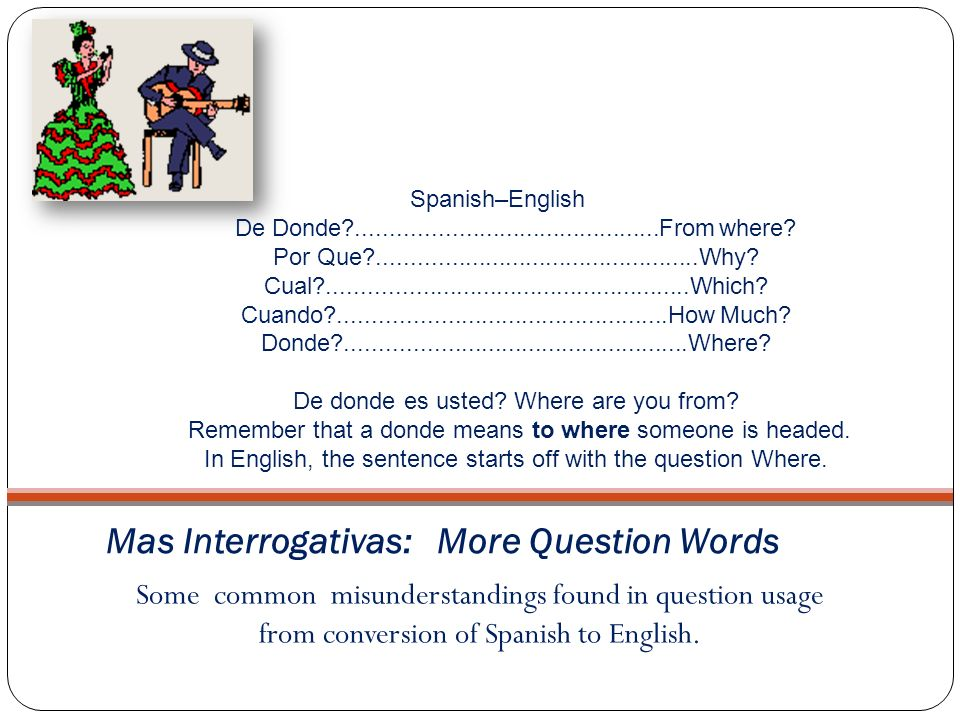 Mas Interrogativas: More Question Words