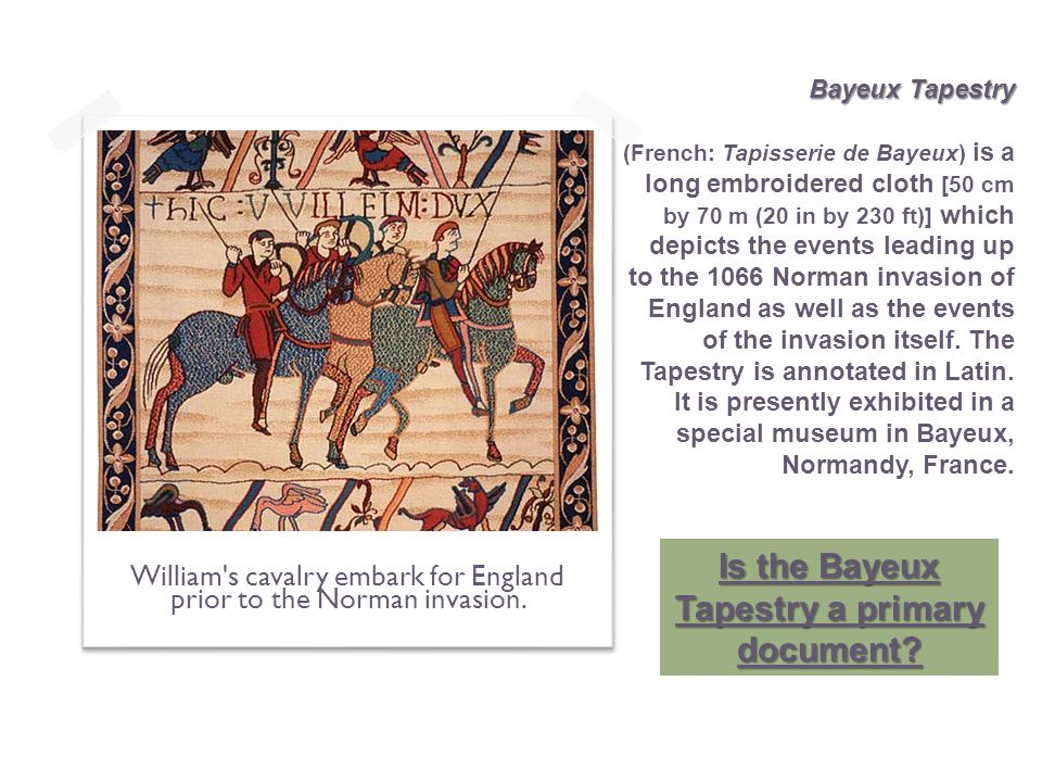 Is the Bayeux Tapestry a primary document