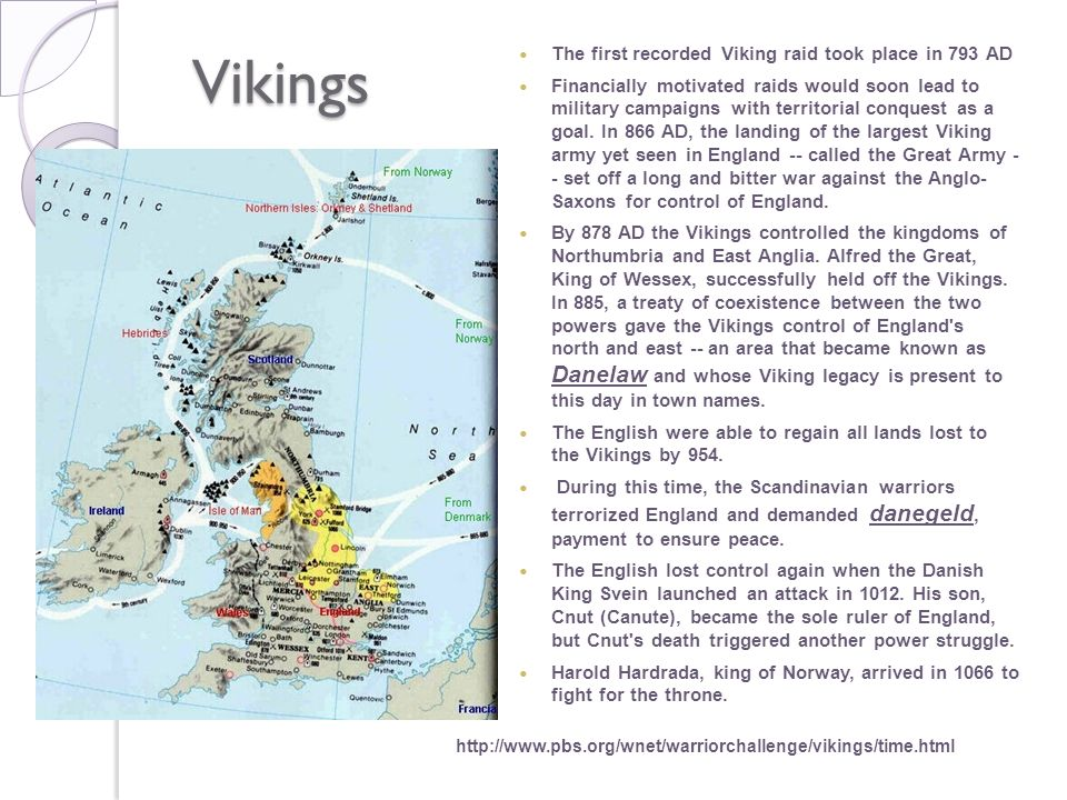 Vikings The first recorded Viking raid took place in 793 AD