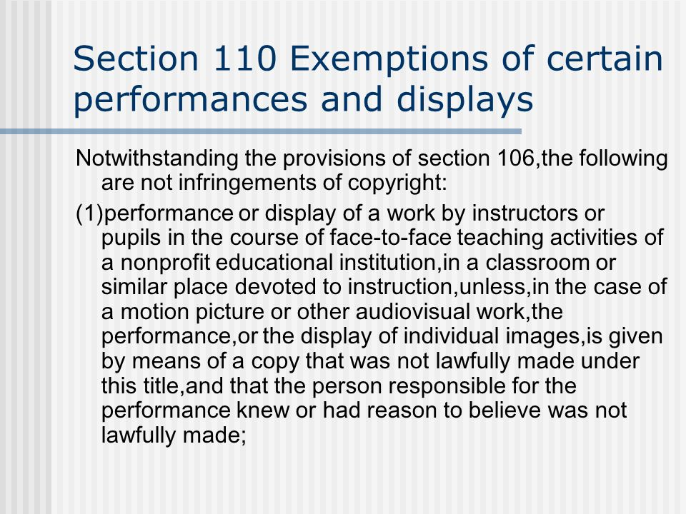 Section 110 Exemptions of certain performances and displays