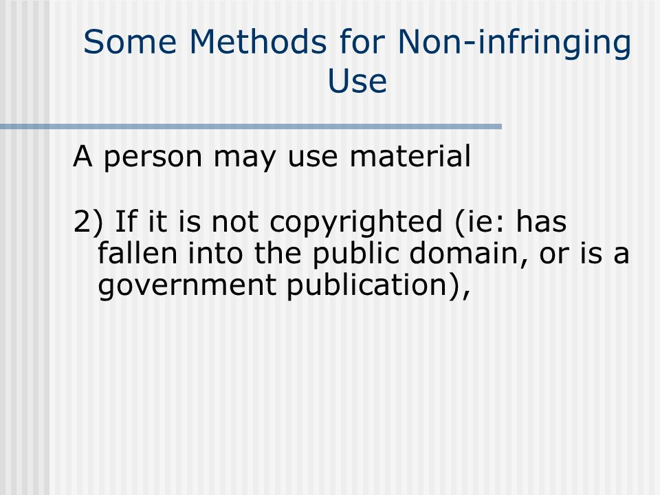 Some Methods for Non-infringing Use
