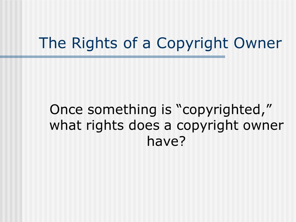 The Rights of a Copyright Owner