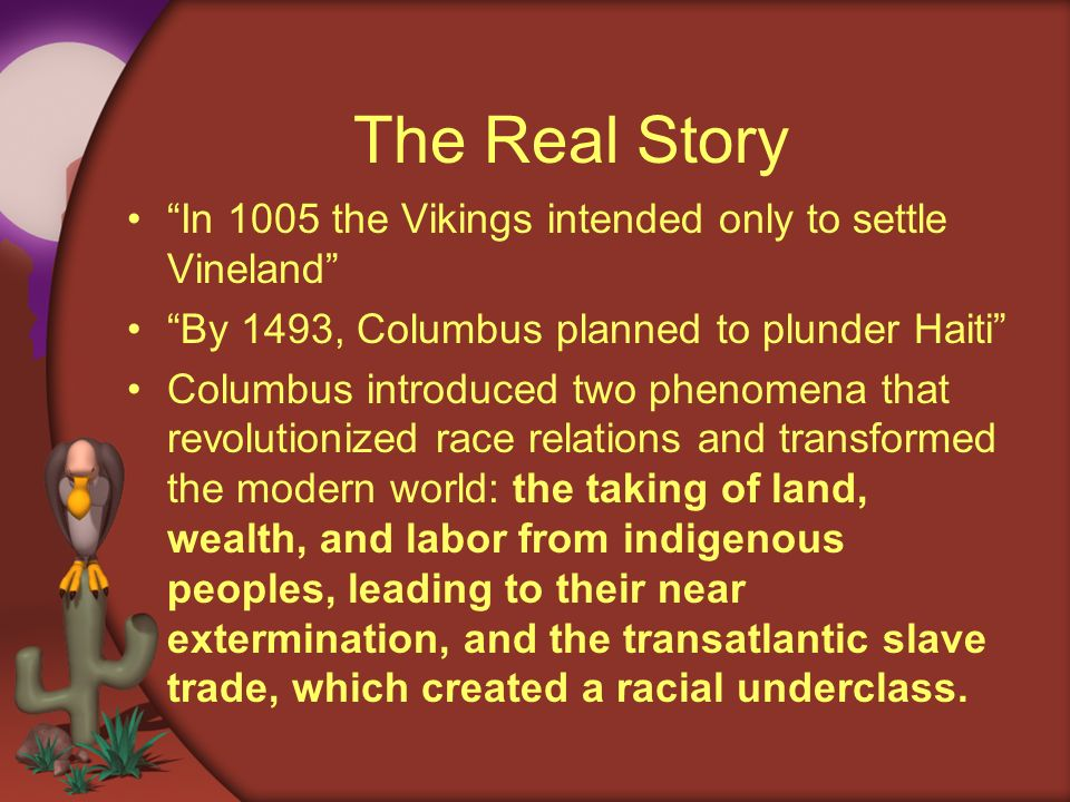 The Real Story In 1005 the Vikings intended only to settle Vineland
