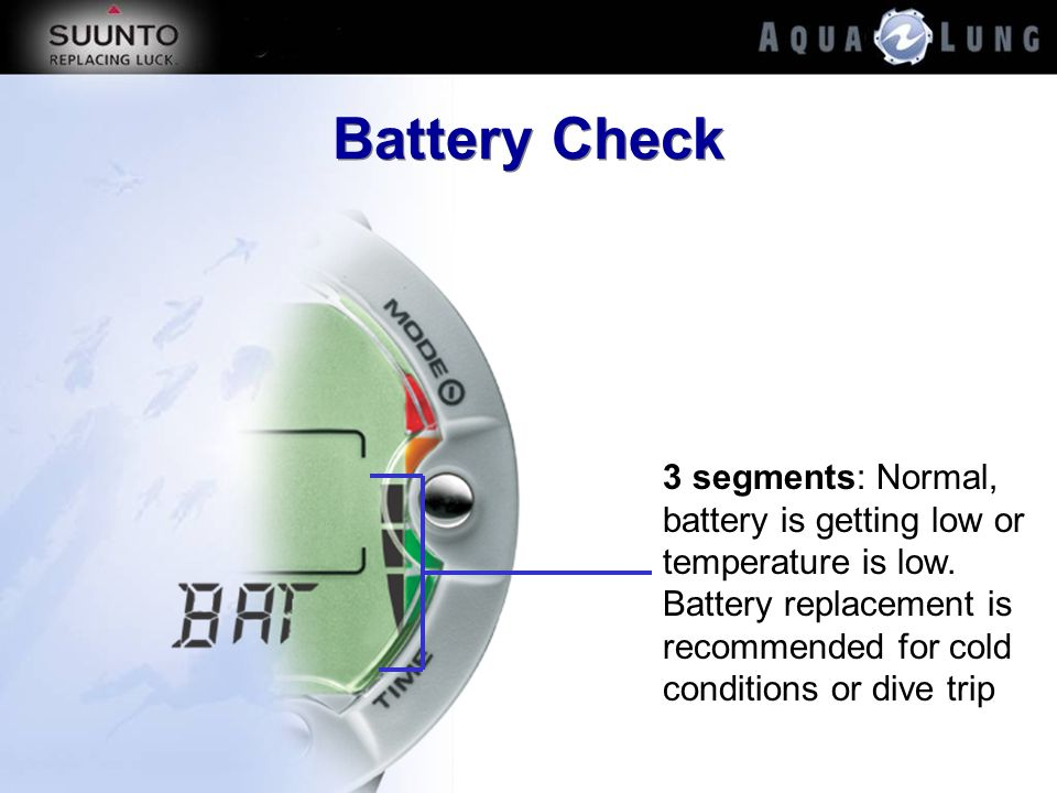 Battery Check 3 segments: Normal, battery is getting low or temperature is low.