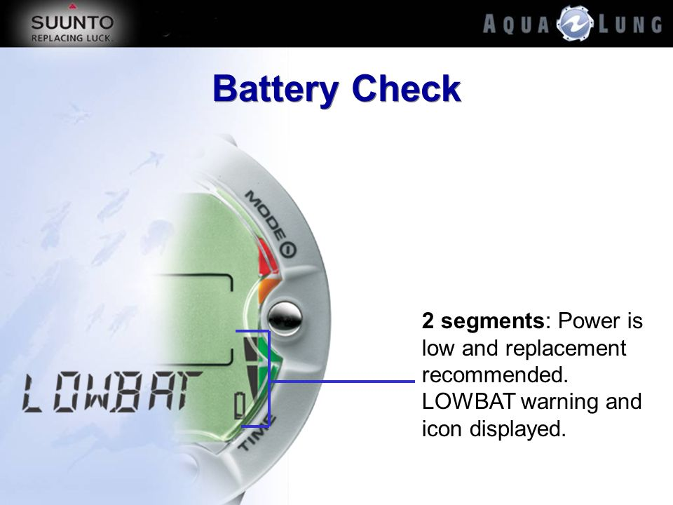 Battery Check 2 segments: Power is low and replacement recommended.