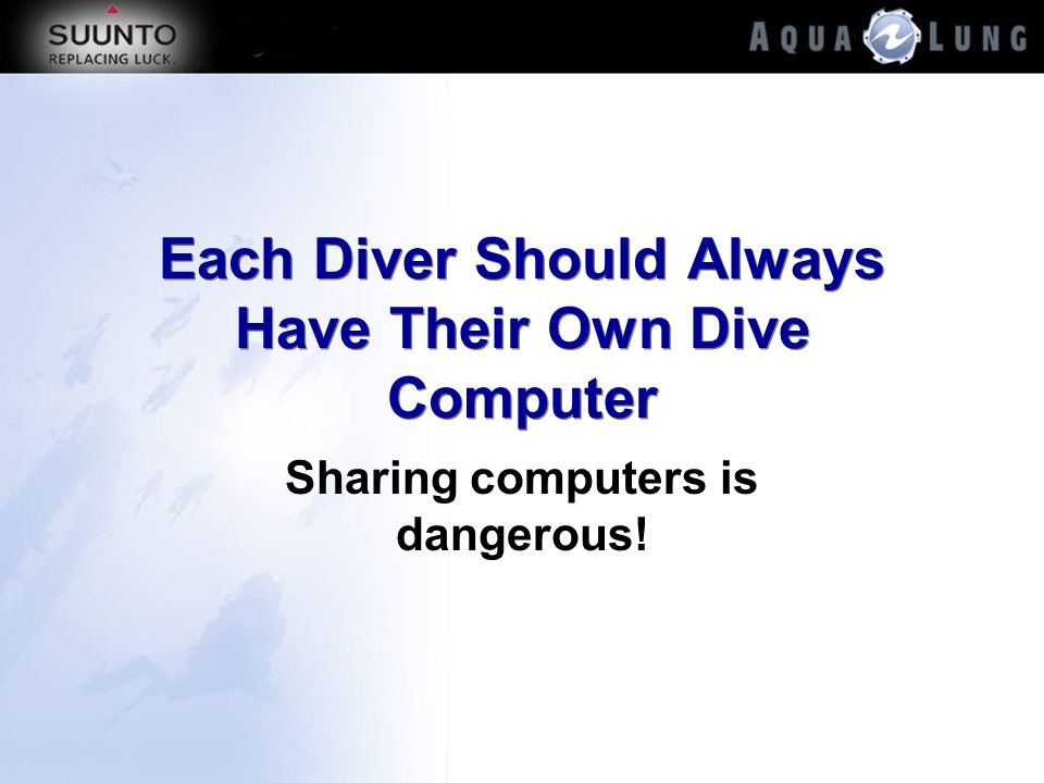 Each Diver Should Always Have Their Own Dive Computer