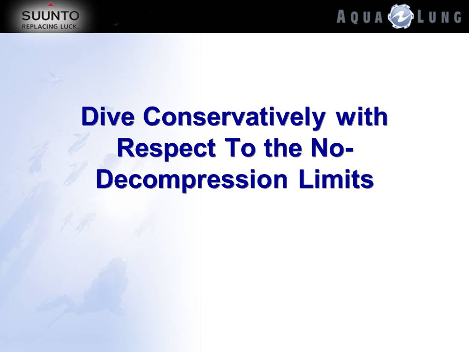 Dive Conservatively with Respect To the No-Decompression Limits