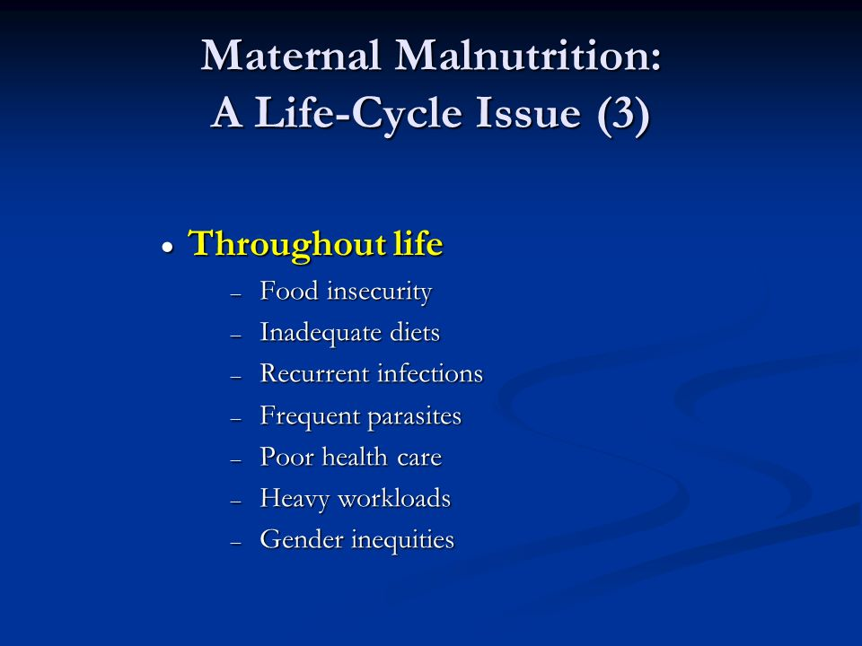 Maternal Malnutrition: A Life-Cycle Issue (3)
