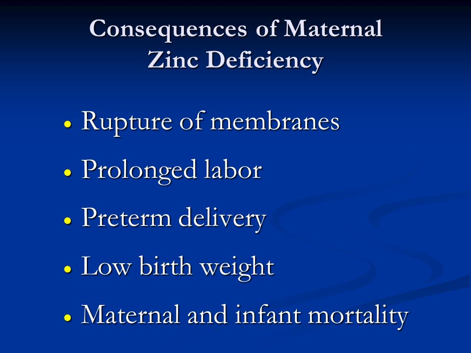 Consequences of Maternal Zinc Deficiency