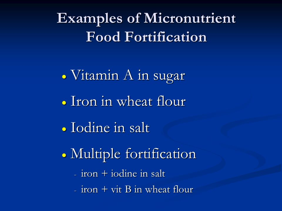 Examples of Micronutrient Food Fortification
