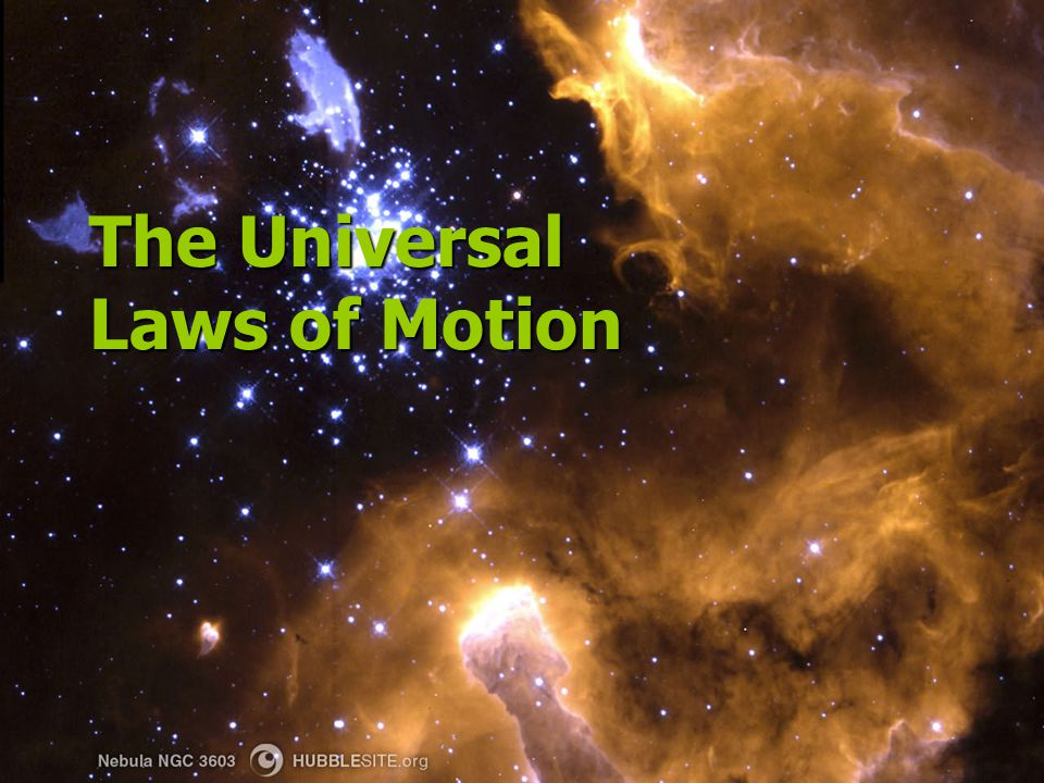 The Universal Laws of Motion