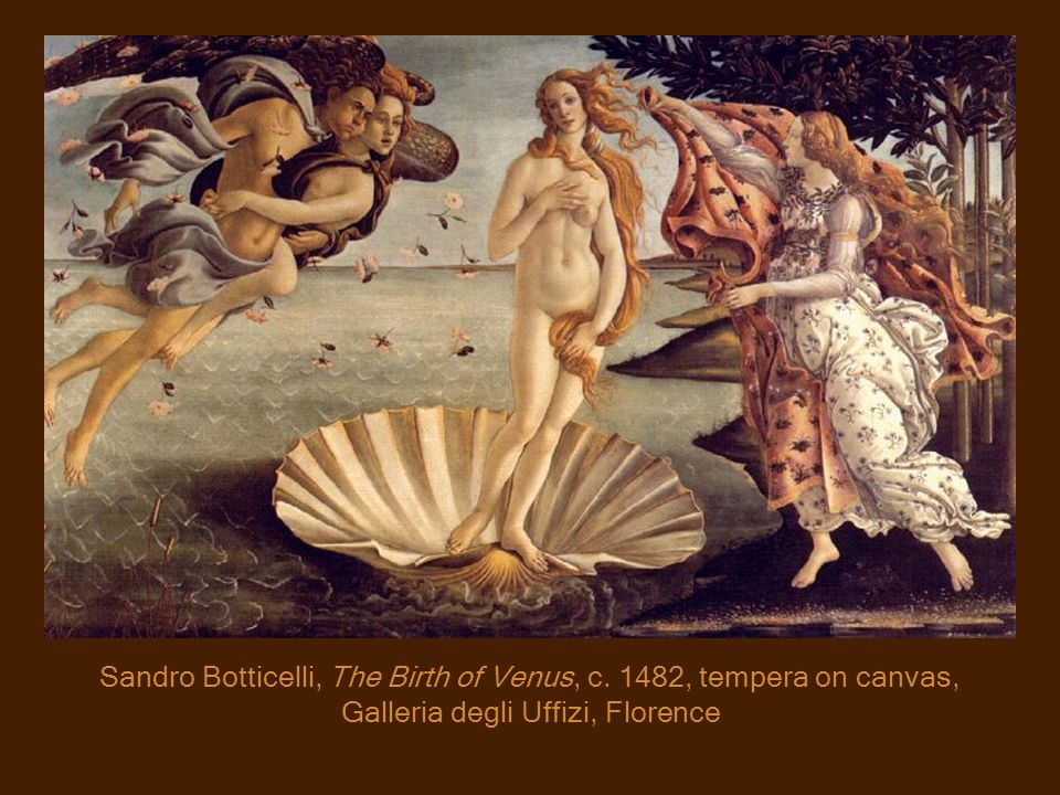 Sandro Botticelli, The Birth of Venus, c
