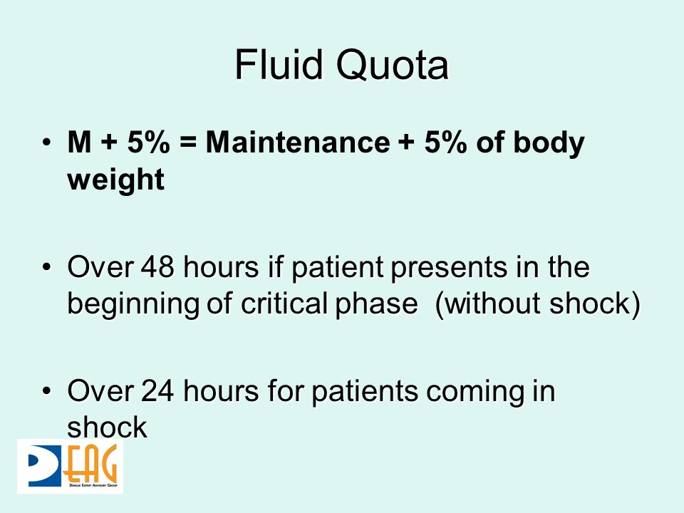 Fluid Quota M + 5% = Maintenance + 5% of body weight