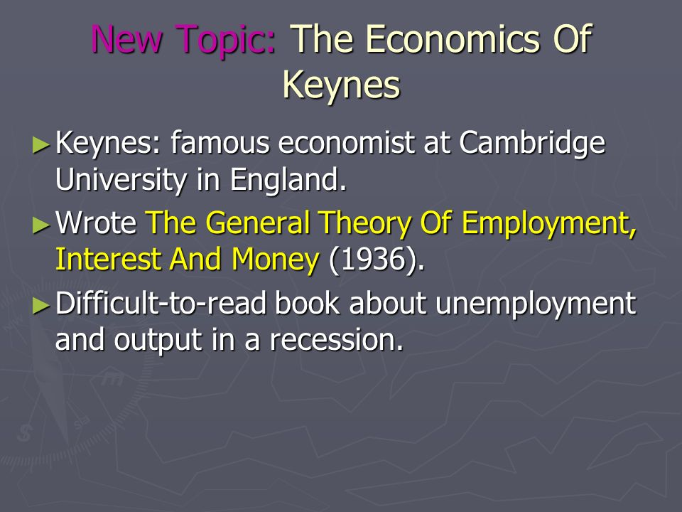 New Topic: The Economics Of Keynes