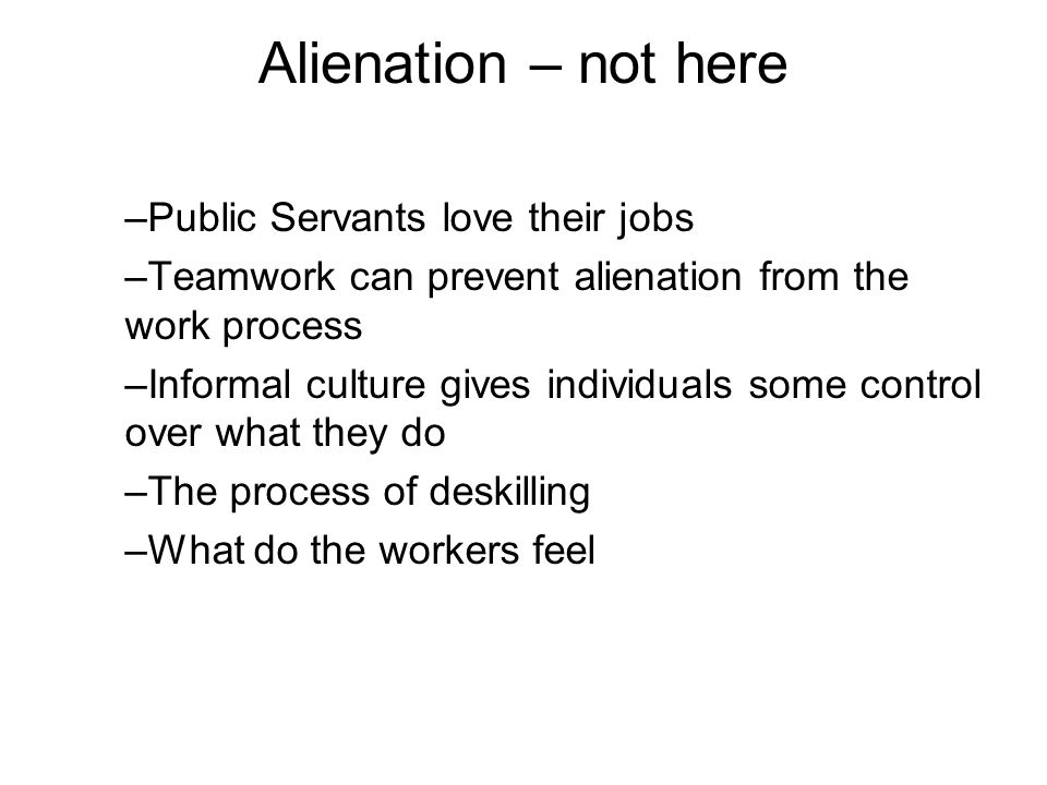 Alienation – not here Public Servants love their jobs