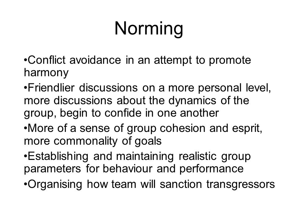 Norming Conflict avoidance in an attempt to promote harmony