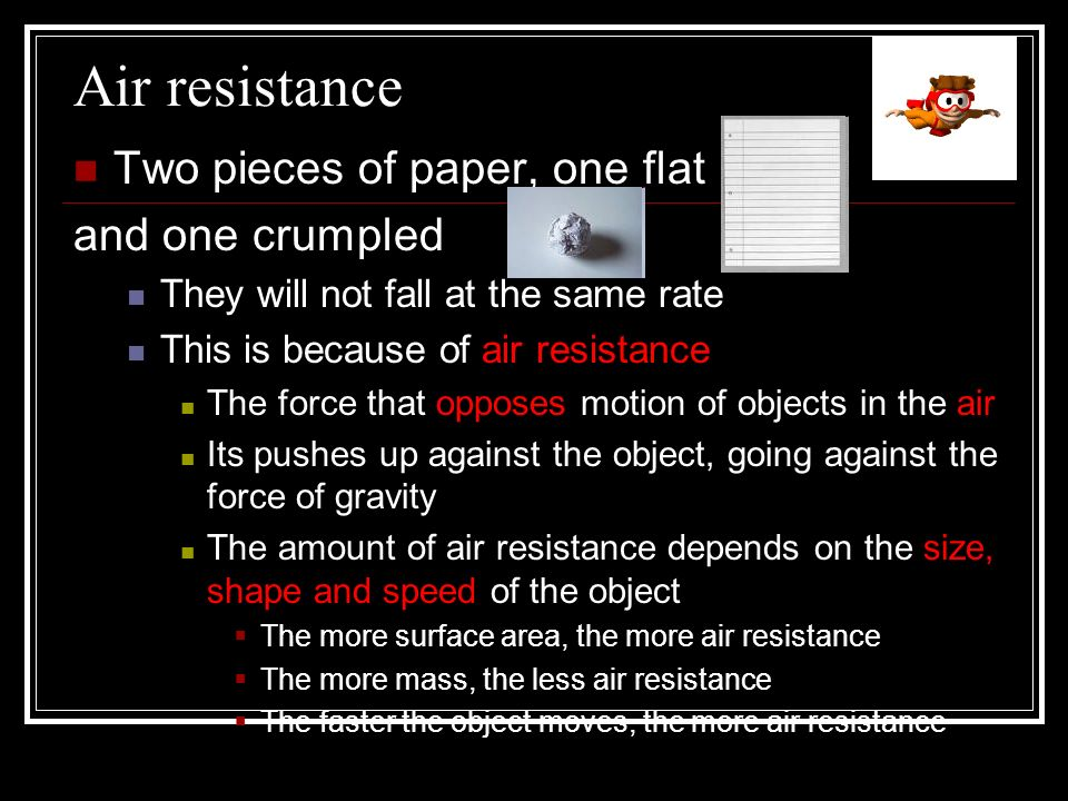Air resistance Two pieces of paper, one flat and one crumpled