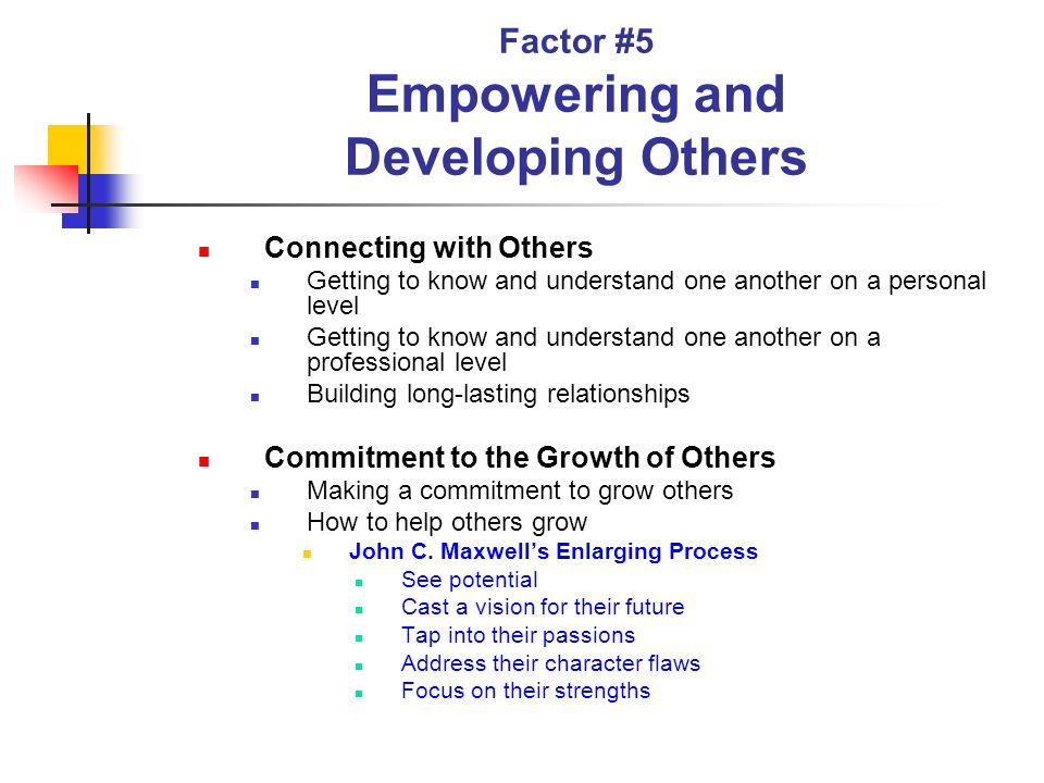 Factor #5 Empowering and Developing Others
