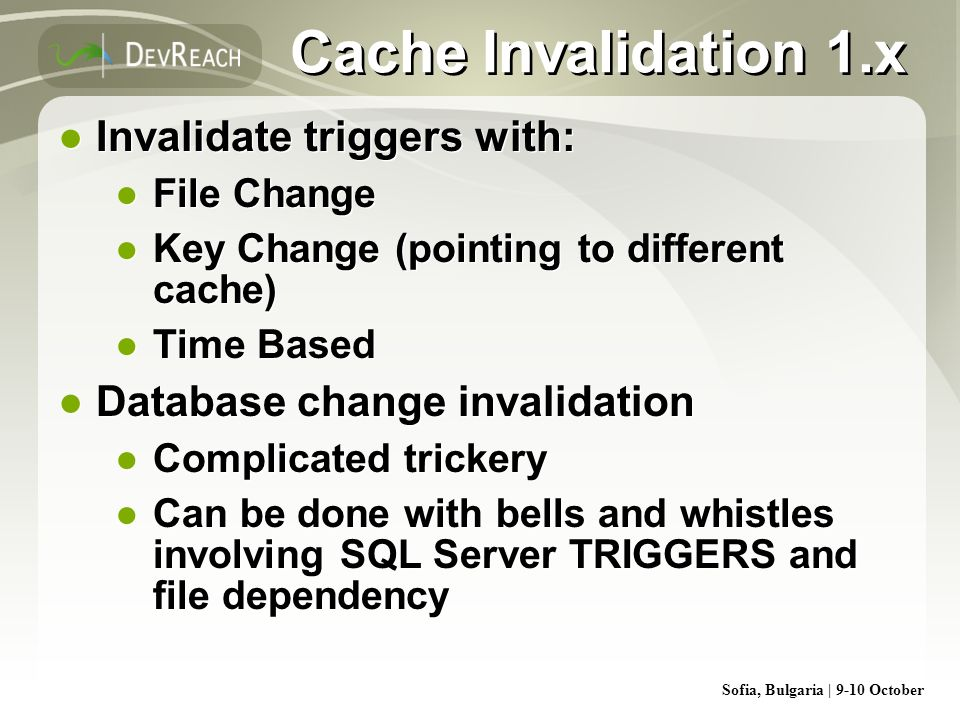 Cache Invalidation 1.x Invalidate triggers with:
