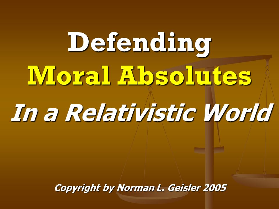 Defending Moral Absolutes
