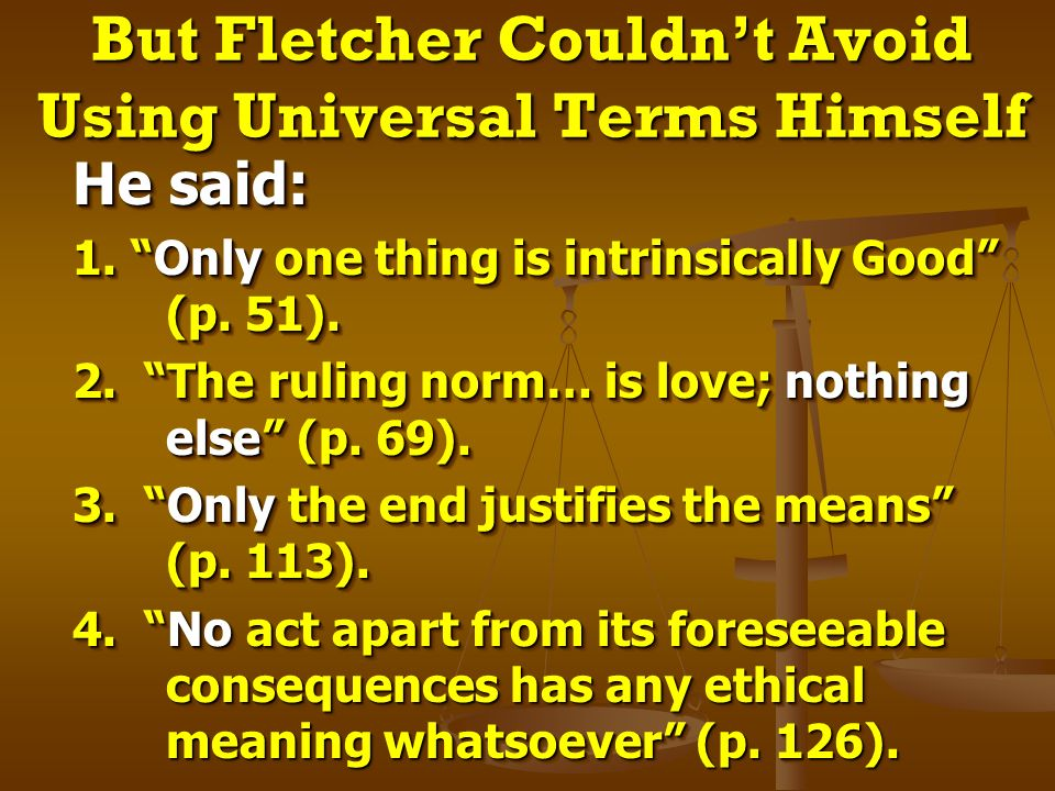 But Fletcher Couldn't Avoid Using Universal Terms Himself