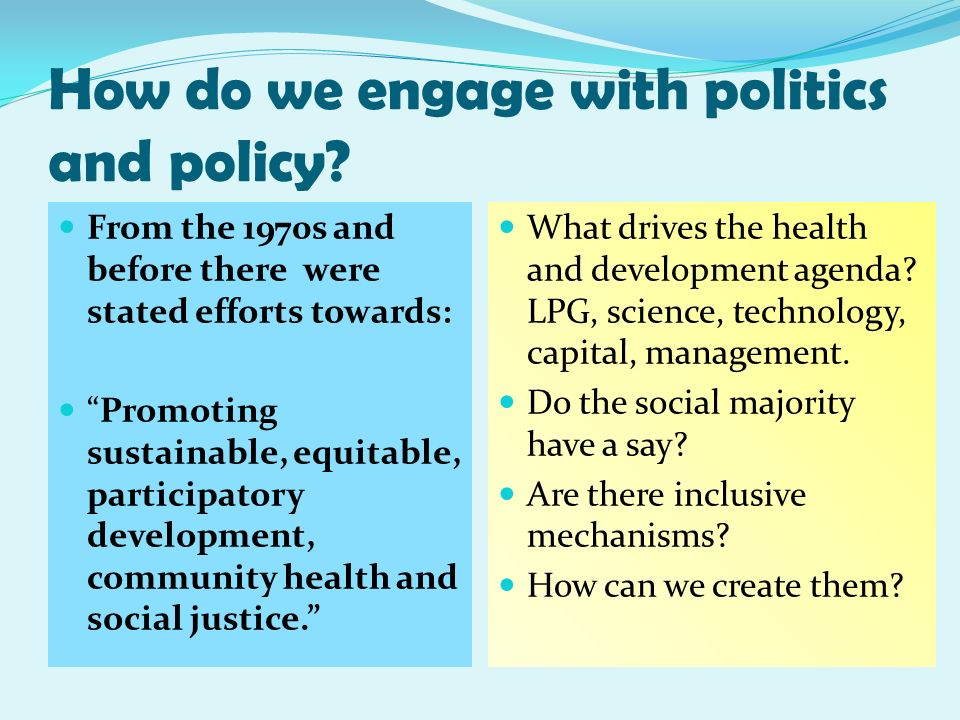 How do we engage with politics and policy
