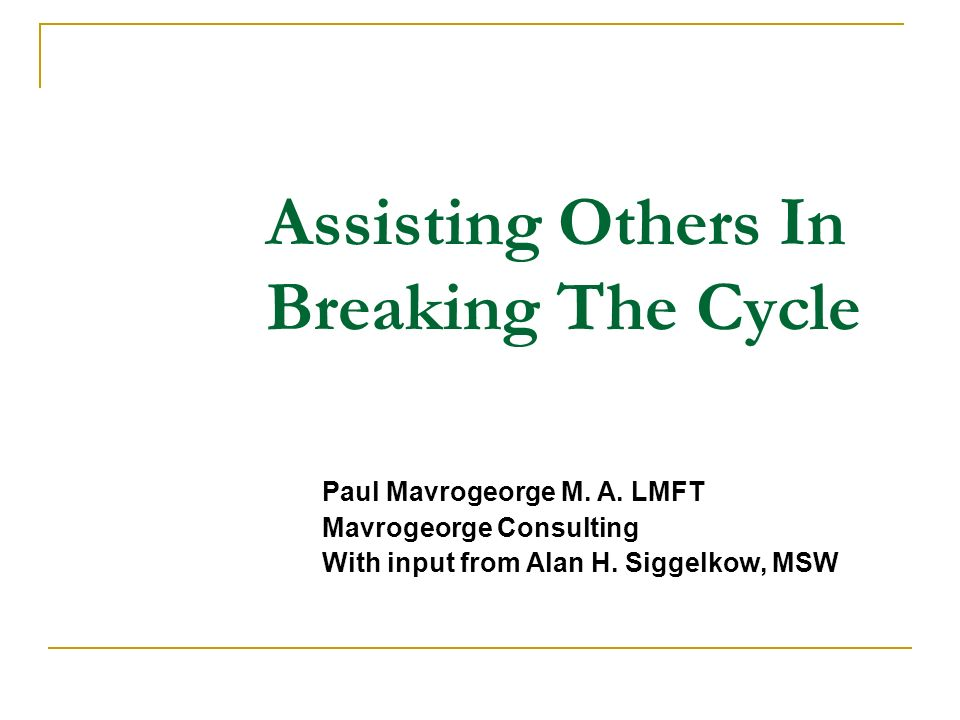 Assisting Others In Breaking The Cycle