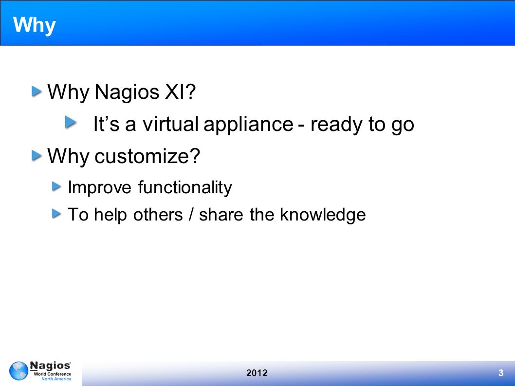 It's a virtual appliance - ready to go Why customize