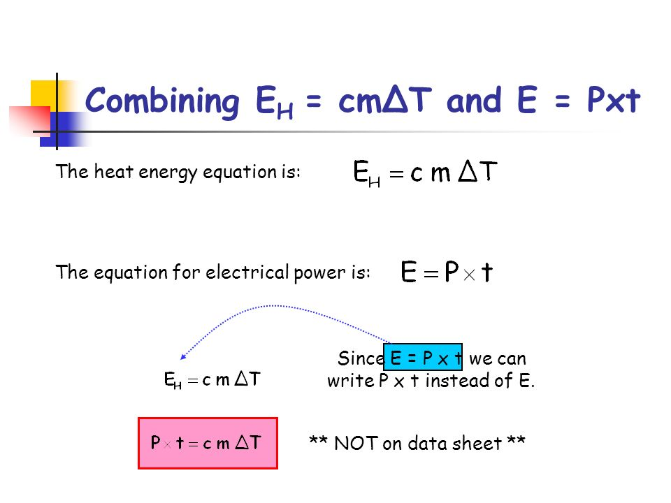 Combining EH = cmΔT and E = Pxt