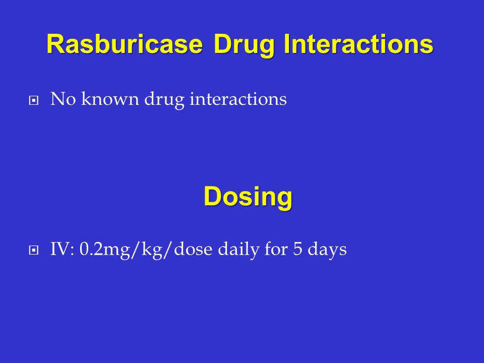 Rasburicase Drug Interactions