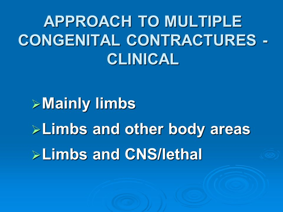APPROACH TO MULTIPLE CONGENITAL CONTRACTURES - CLINICAL