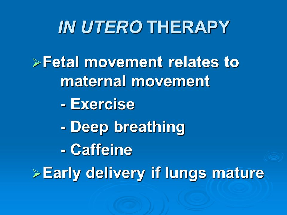IN UTERO THERAPY Fetal movement relates to maternal movement