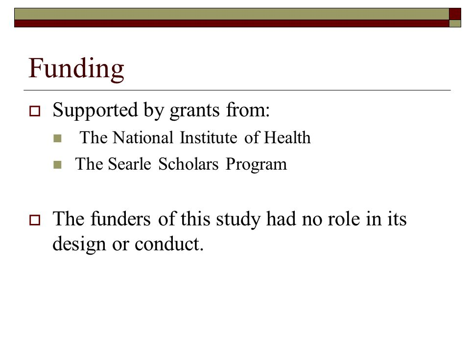 Funding Supported by grants from: