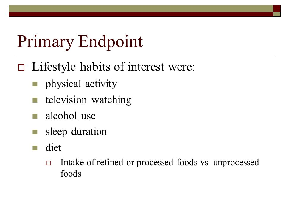 Primary Endpoint Lifestyle habits of interest were: physical activity