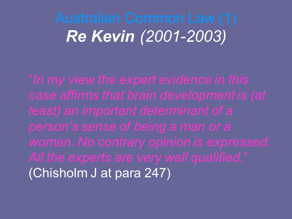 Australian Common Law (1) Re Kevin ( )