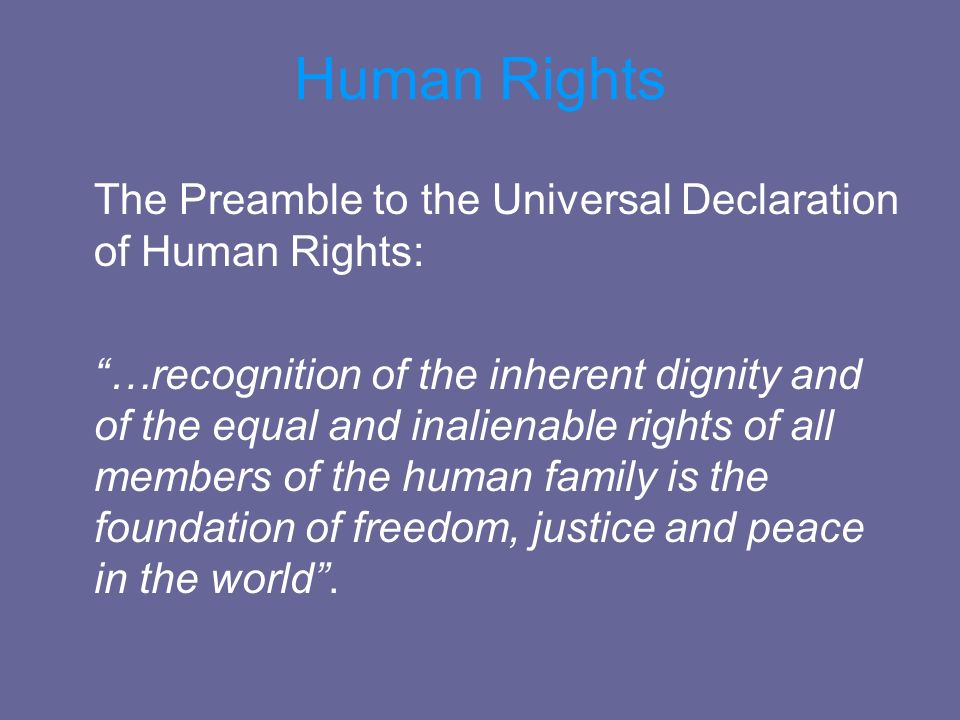 Human Rights The Preamble to the Universal Declaration of Human Rights: