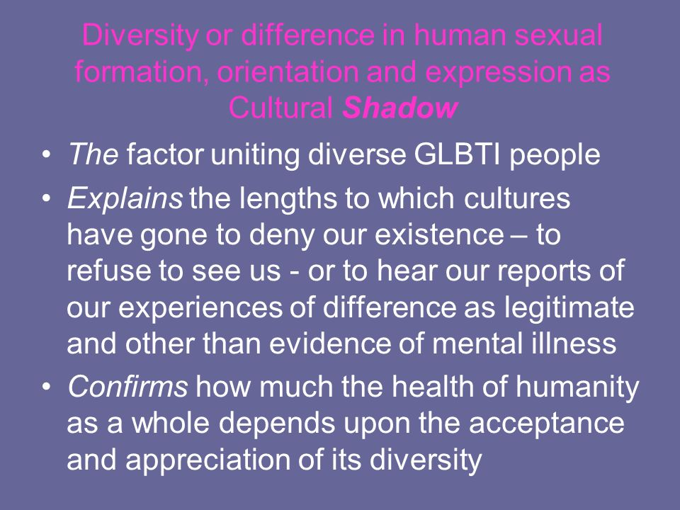 Diversity or difference in human sexual formation, orientation and expression as Cultural Shadow