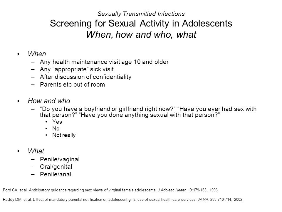 Sexually Transmitted Infections Screening for Sexual Activity in Adolescents When, how and who, what