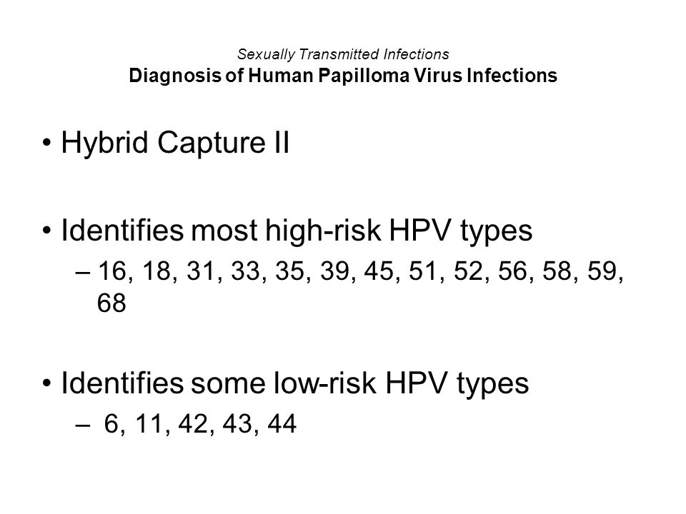 Identifies most high-risk HPV types