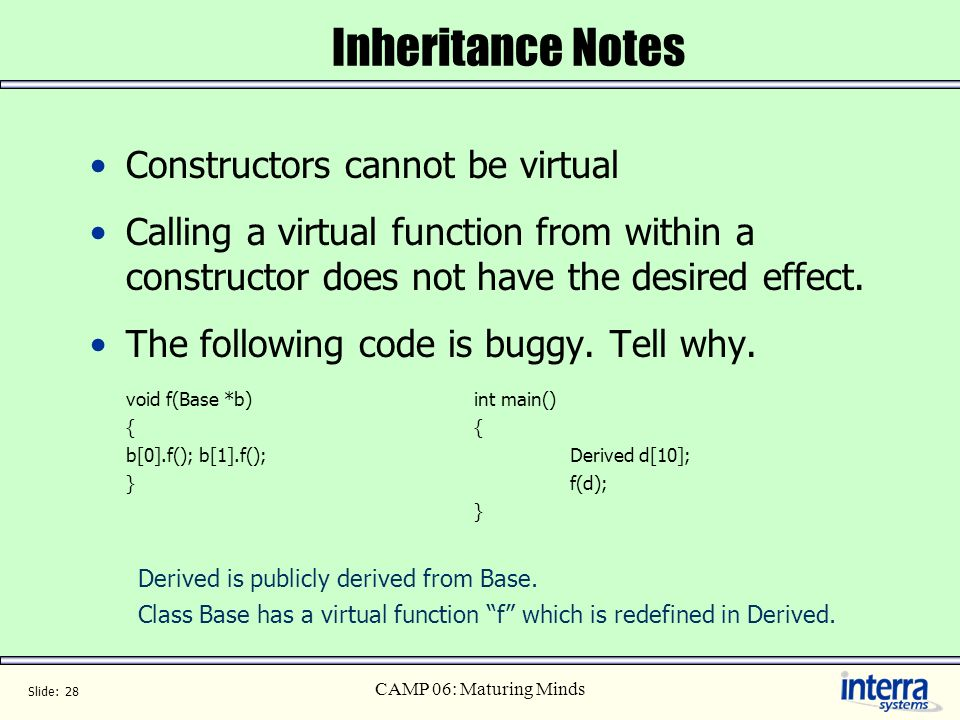 Inheritance Notes Constructors cannot be virtual