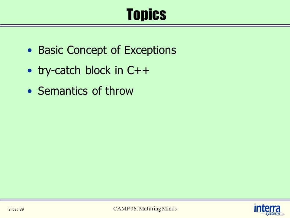 Topics Basic Concept of Exceptions try-catch block in C++