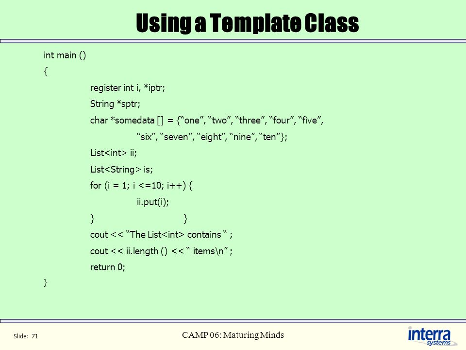 Using a Template Class int main () { register int i, *iptr;